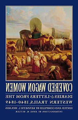 Covered Wagon Women, Volume 1: Diaries and Letters from the